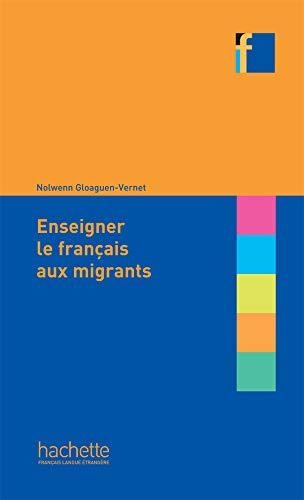 9782011556790: Enseigner le français aux migrants