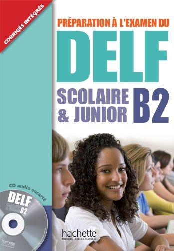 9782011557315: Preparation a l'examen du DELF Scolaire et Junior: Livre B2 & CD (Delf/Dalf)