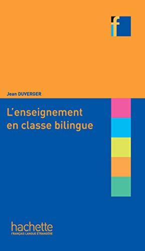 9782011557339: L'Enseignement En Classe Bilingue (French Edition)