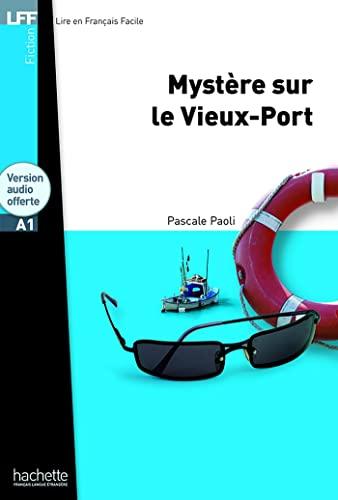 9782011557384: Mystere Sur Le Vieux-Port + CD Audio MP3 (A1) (Lff (Lire En Francais Facile)) (French Edition)