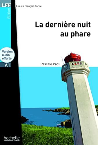9782011557476: La Derniere Nuit Au Phare + CD Audio MP3 (Lff A1) (Lff (Lire En Francais Facile)) (French Edition)