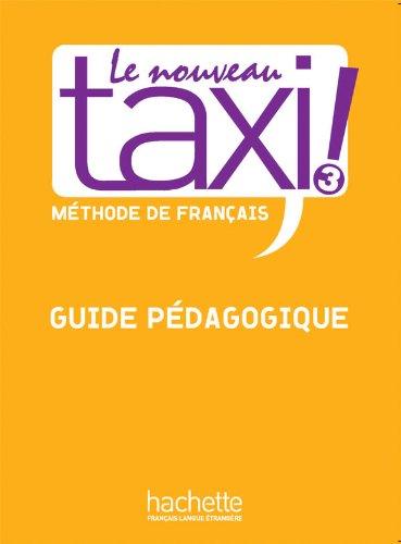 9782011557902: Le Nouveau Taxi ! 3 - Guide pédagogique