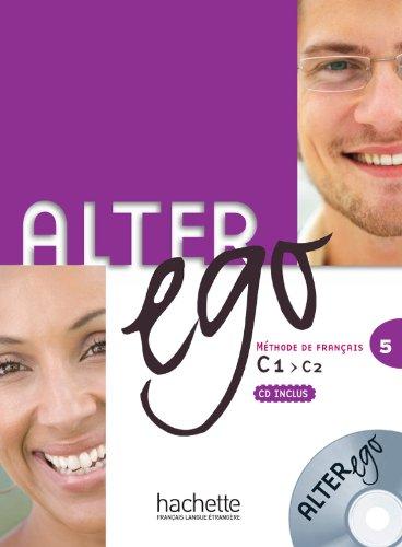 9782011557971: Alter Ego 5. Livre De L'Élève (+ CD): Livre de l'eleve & CD audio 5: Vol. 5