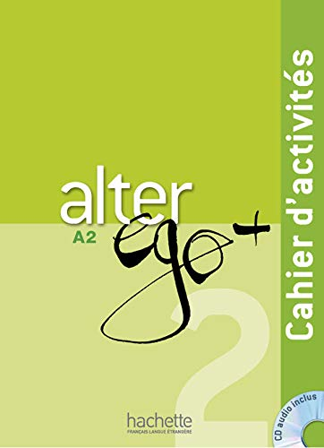 9782011558138: Alter EGO Plus: Cahier d'Activites + CD Audio A2 (French Edition)