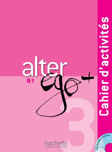 9782011558152: Alter Ego + 3 : Cahier d'activits + CD audio (French Edition)