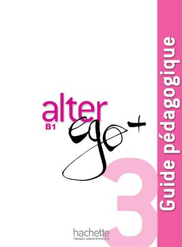 9782011558183: Alter EGO 3 +: Guide Pedagogique 3 (French Edition)
