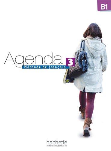 9782011558190: Agenda. Livre de l'élève. Per le Scuole superiori. Con DVD-ROM: Agenda 3. Niveau B1. Méthode De Français: Agenda 3 : Livre de l'élève + DVD-ROM