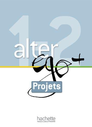 9782011558244: Alter Ego plus 1 et 2 : Livret projets: Alter Ego + 1 et 2 : Livret projets