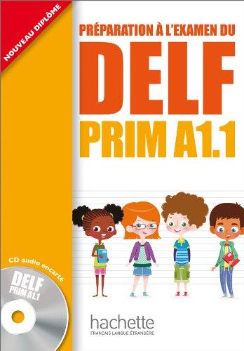 9782011559654: Delf prim. A1.1. Livre de l'élève. Per la Scuola elementare. Con CD Audio (DELF/DALF)