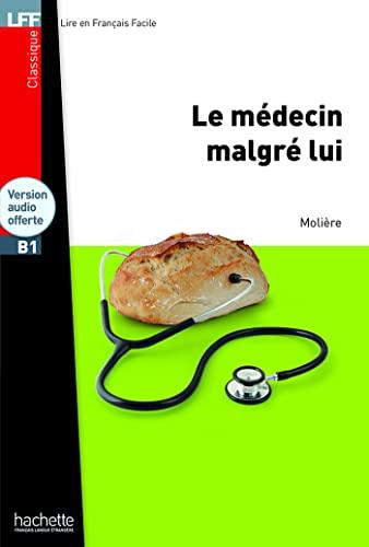 9782011559708: Le Medecin Malgre Lui + CD Audio MP3 (Lff (Lire En Francais Facile)) (French Edition)