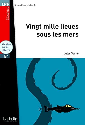 9782011559760: Lff B1. 20.000 lieues sous les mers. Con CD Audio formato MP3. Con espansione online (LFF (Lire en français facile))