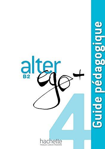 9782011559975: Alter Ego + 4 : Guide p�dagogique