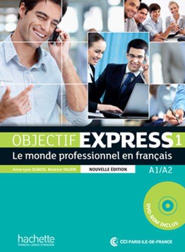 9782011560070: Objectif Express - Nouvelle edition: Livre de l'eleve 1 + DVD-Rom (A1/A2): Objectif Express 1 NE : Livre de l'élève + DVD-ROM (Objectif Express Nouvelle Edition / Objectif Express)
