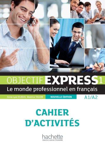 9782011560087: Objectif express. Cahier d'activités. Per le Scuole superiori: 1 (Objectif Express Nouvelle Édition / Objectif Express)