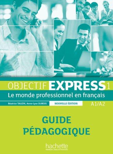 9782011560438: Objectif Express 1 NE : Guide pédagogique (Objectif Express Nouvelle Édition / Objectif Express)
