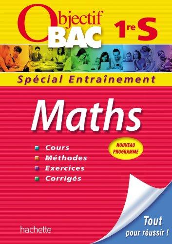 9782011602824: Objectif Bac - Entraînement - Maths 1ère S (Objectif Bac monomatières)