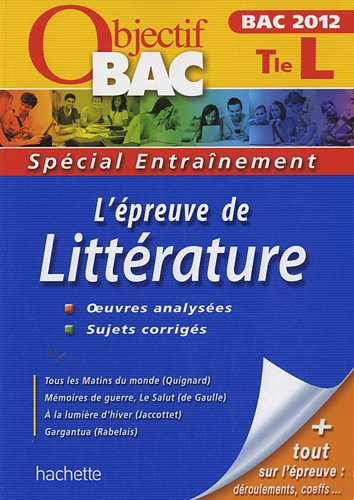 9782011602978: Objectif Bac - Entraînement - L'épreuve de Littérature Terminale L Bac 2012