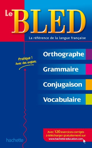 9782011604309: Bled: Le Bled. Orthographe, Grammaire, Conjugaison. Francais (French Edition)