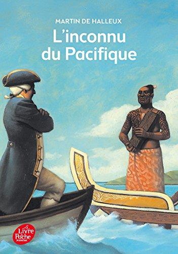 INCONNU DU PACIFIQUE (L') : L'EXTRAORDINAIRE VOYAGE DU CAPITAINE COOK: HALLEUX MARTIN DE