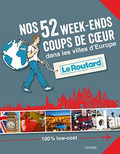 9782011612595: Nos 52 week-ends coups de coeur dans les villes d'Europe (Le Routard)