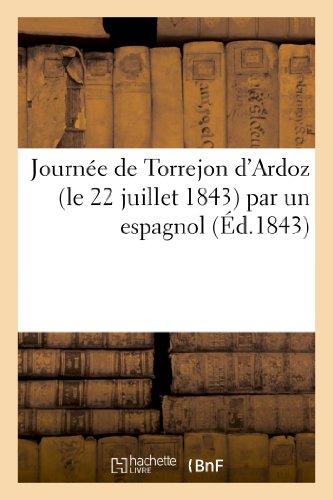9782011616937: Journee de Torrejon D'Ardoz (Le 22 Juillet 1843) Par Un Espagnol (French Edition)