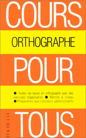 Orthographe (Cours pour tous): Bled, Edouard; Bled,