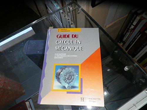 9782011668691: GUIDE DU CALCUL EN MECANIQUE. Pour maîtriser la performance des systèmes industriels, Edition 1995-1996 (Guides pratiques industriels)