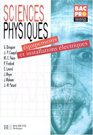 9782011670878: Sciences physiques, BAC PRO �quipements et installations �lectriques, 1re et terminale. Livre de l'�l�ve