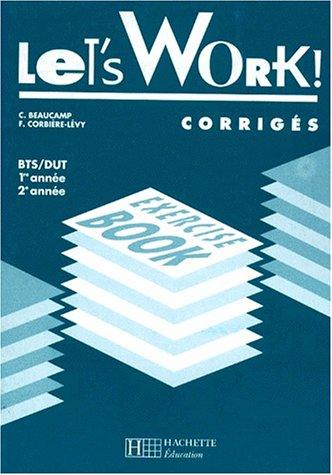 9782011673190: ANGLAIS BTS/DUT 1ERE ET 2EME ANNEE LET'S WORK ! Corrigés, exercices book