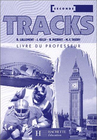 9782011675446: Tracks, anglais 2de, séries technologiques (Livre du professeur)