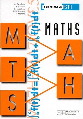 Maths, terminale STI (Technique): Agnès Excellent; Bernard