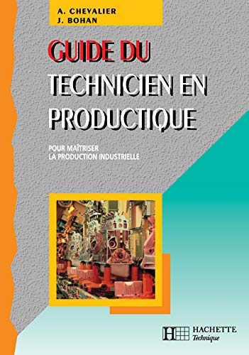 9782011675842: Guide du technicien en productique - livre eleve - ed.2004 (French Edition)