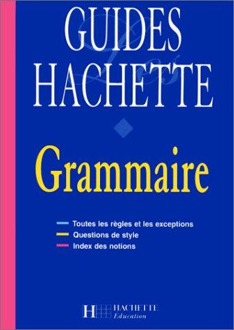 9782011676689: Guides Hachette : grammaire