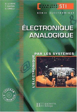 9782011677488: Electronique analogique 1ère/Terminale STI. L'électronique par les systèmes, avec CD-ROM (Technique)