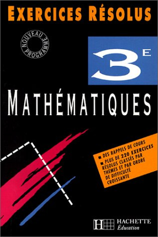 9782011678126: Exercices r�solus : Math�matiques, 3�me