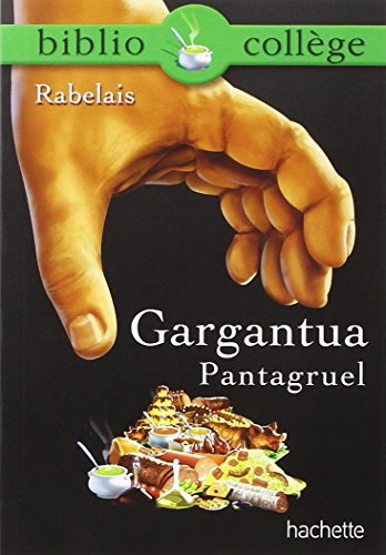 Bibliocollege - gargantua, pantagruel, rabelais (French Edition): Fran?ois Rabelais