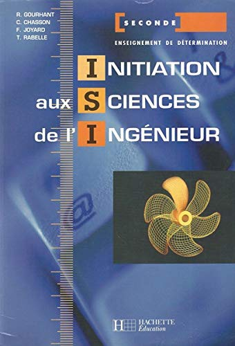 INITIATION AUX SCIENCES DE L'INGENIEUR: GOURHANT, R