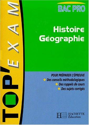 9782011680693: Top'Exam : Histoire-Géographie, Bac Pro