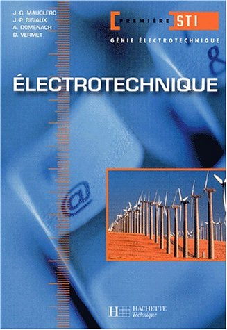 9782011682840: Electrotechnique, 1ère STI génie électrotechnique : Livre de l'élève