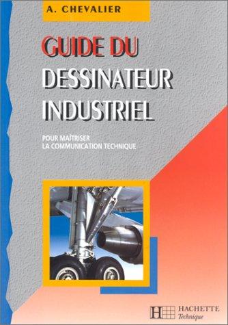 9782011682888: Guide du dessinateur industriel : pour maîtriser la communication technique