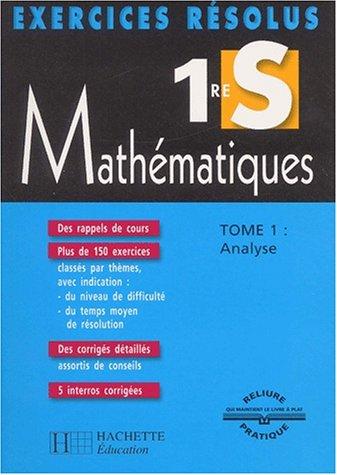 9782011683571: Exercices résolus : Mathématiques, 1ère S, tome 1