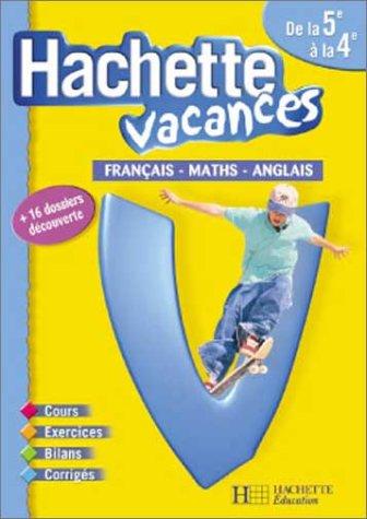 Hachette Vacances : Fran?ais - Math?matiques -: Hachette Vacances