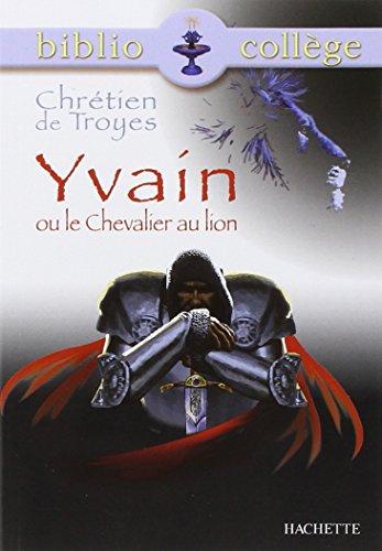 9782011684165: Chrétien de Troyes : Yvain ou le chevalier au Lion