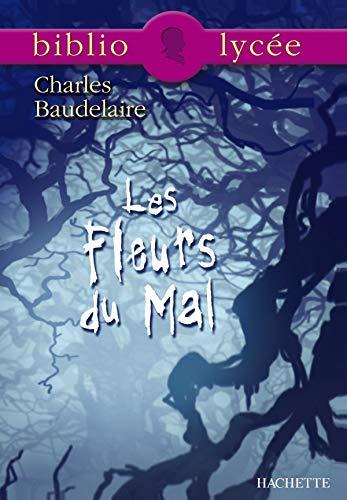 Les Fleurs du mal, texte intégral de: Baudelaire /Le Scanff