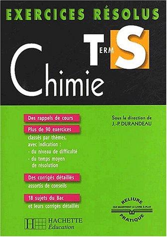 Exercices résolus : Chimie, Terminale S: Durandeau, Jean-Pierre