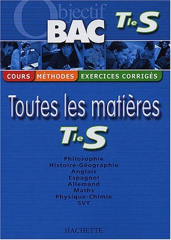 9782011689054: Objectif Bac - Toutes les mati�res : Terminale S (Cours, m�thodes, exercices corrig�s)