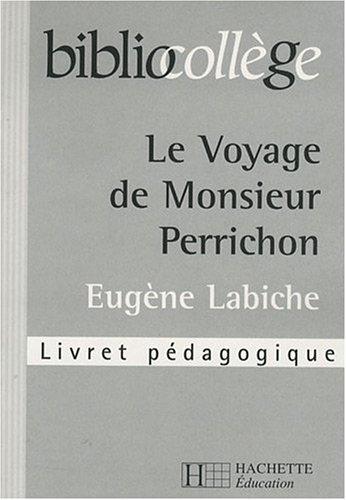 9782011689597: Le Voyage de Monsieur Perrichon, Eugène Labiche : Livret pédagogique