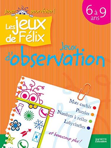 9782011690517: Les jeux de Félix : Jeux d'observation : 6 à 9 ans