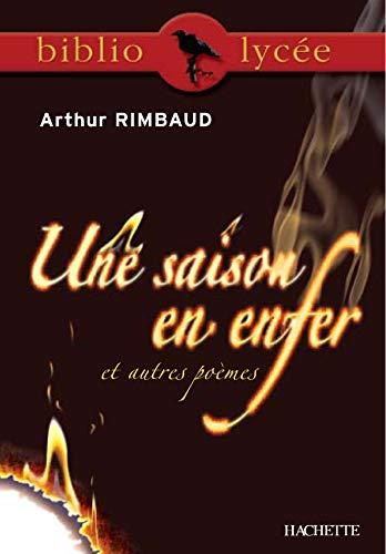 Une saison en enfer et autres poèmes (French Edition) (2011691222) by Arthur Rimbaud