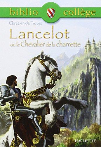 9782011693358: Lancelot Ou Le Chevalier De La Charette (Biblio College) (French Edition)